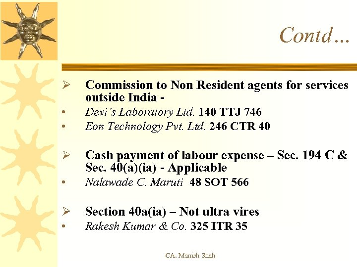 Contd… Ø Commission to Non Resident agents for services outside India - • •