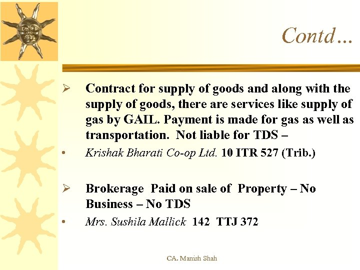 Contd… Ø Contract for supply of goods and along with the supply of goods,
