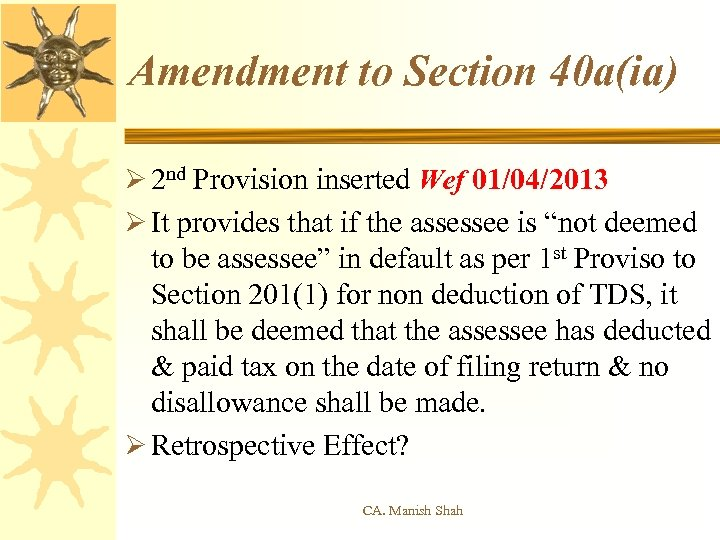 Amendment to Section 40 a(ia) Ø 2 nd Provision inserted Wef 01/04/2013 Ø It