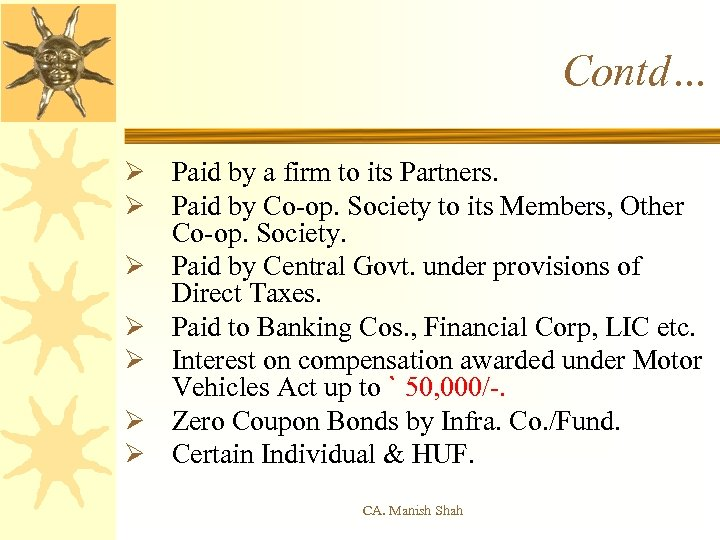 Contd… Ø Paid by a firm to its Partners. Ø Paid by Co-op. Society