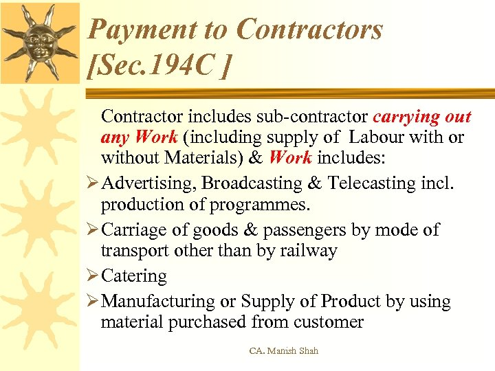 Payment to Contractors [Sec. 194 C ] Contractor includes sub-contractor carrying out any Work