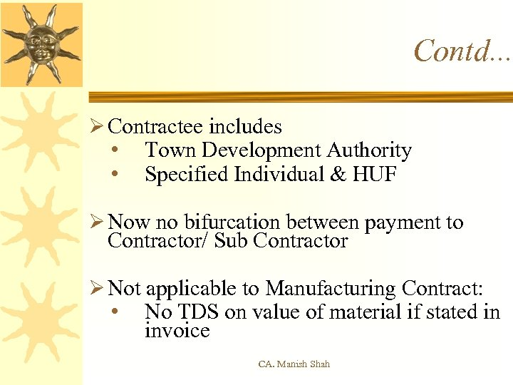 Contd. . . Ø Contractee includes • Town Development Authority • Specified Individual &