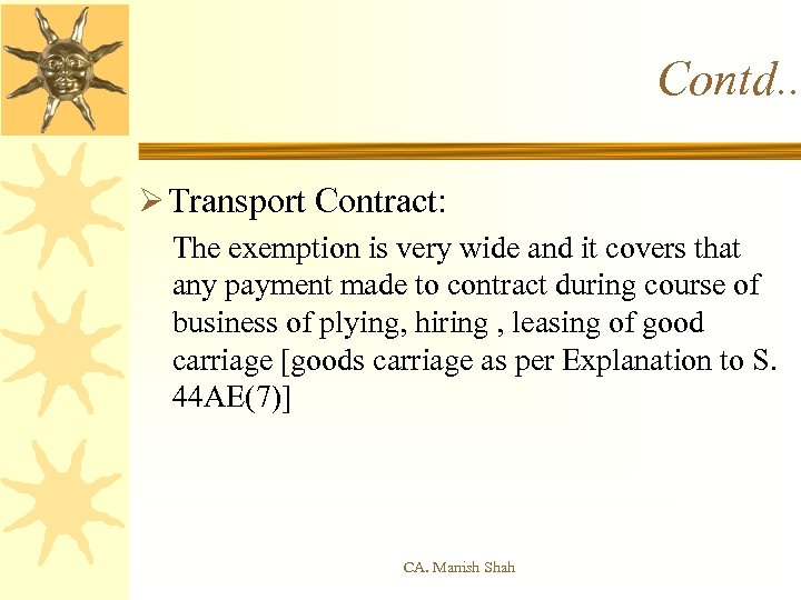 Contd. . Ø Transport Contract: The exemption is very wide and it covers that