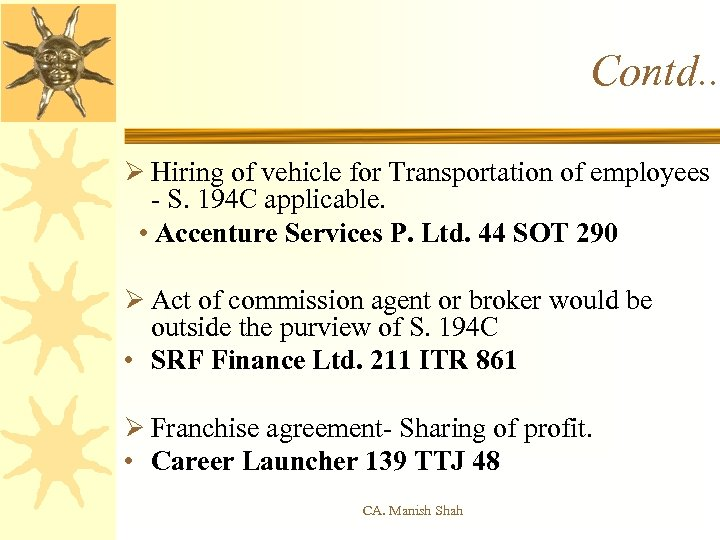 Contd. . Ø Hiring of vehicle for Transportation of employees - S. 194 C