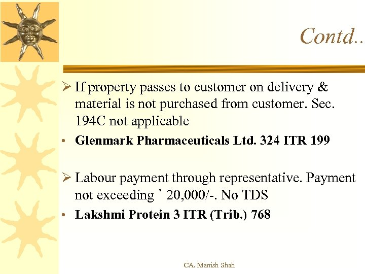 Contd. . Ø If property passes to customer on delivery & material is not