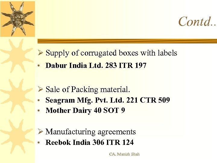 Contd. . Ø Supply of corrugated boxes with labels • Dabur India Ltd. 283