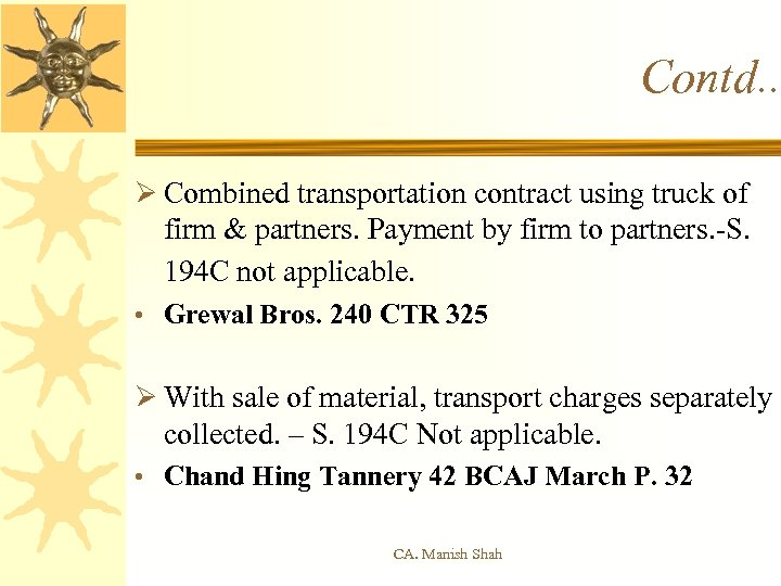Contd. . Ø Combined transportation contract using truck of firm & partners. Payment by