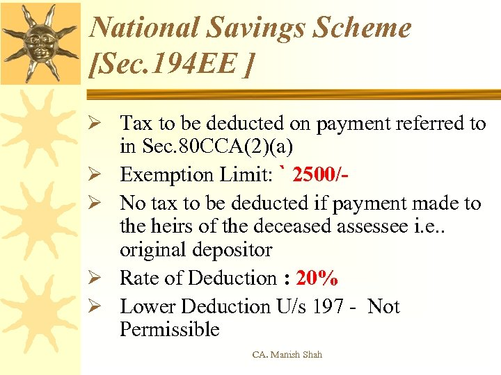 National Savings Scheme [Sec. 194 EE ] Ø Tax to be deducted on payment