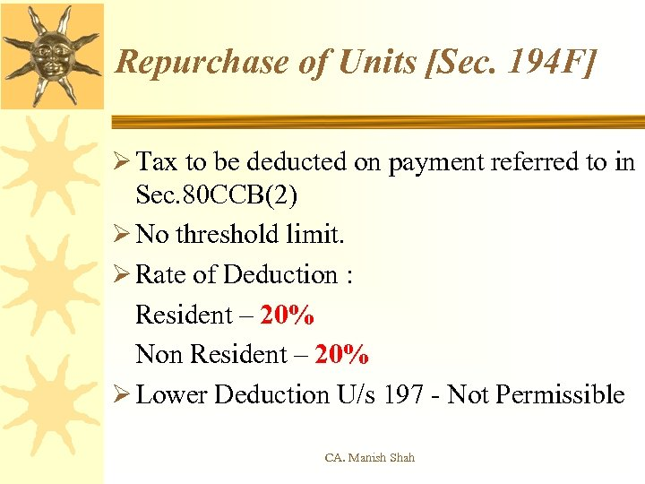 Repurchase of Units [Sec. 194 F] Ø Tax to be deducted on payment referred