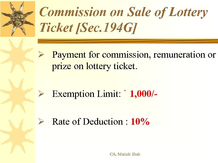 Commission on Sale of Lottery Ticket [Sec. 194 G] Ø Payment for commission, remuneration
