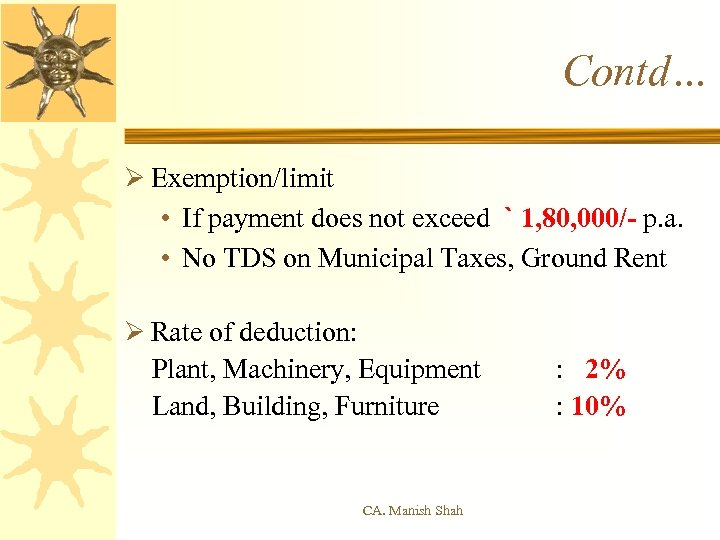 Contd… Ø Exemption/limit • If payment does not exceed ` 1, 80, 000/- p.