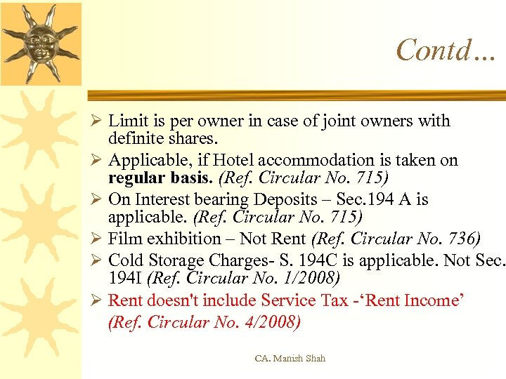 Contd… Ø Limit is per owner in case of joint owners with definite shares.