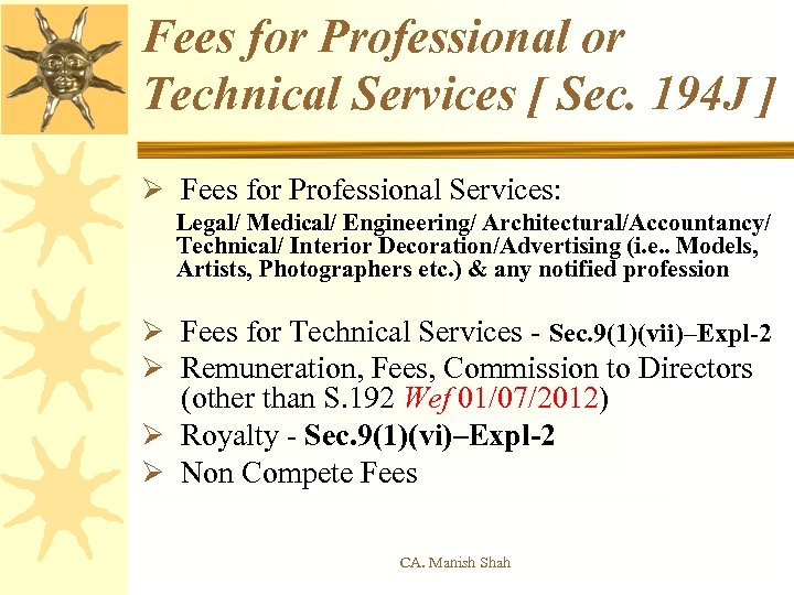 Fees for Professional or Technical Services [ Sec. 194 J ] Ø Fees for
