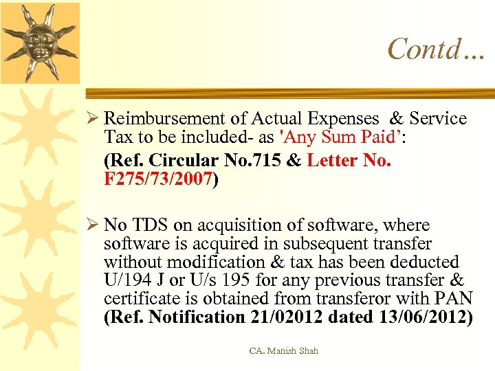 Contd… Ø Reimbursement of Actual Expenses & Service Tax to be included- as 'Any