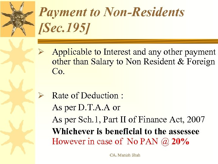 Payment to Non-Residents [Sec. 195] Ø Applicable to Interest and any other payment other