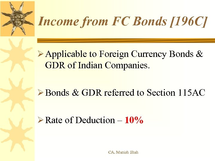 Income from FC Bonds [196 C] Ø Applicable to Foreign Currency Bonds & GDR