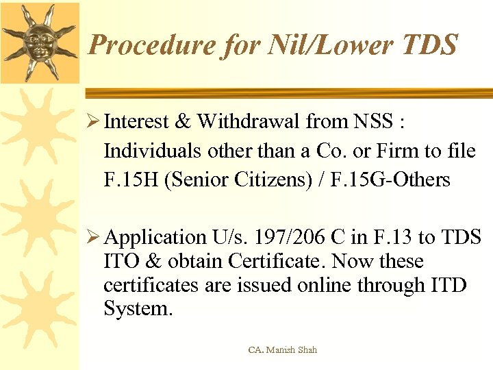Procedure for Nil/Lower TDS Ø Interest & Withdrawal from NSS : Individuals other than