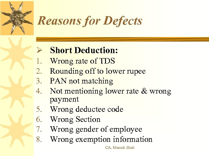Reasons for Defects Ø Short Deduction: 1. 2. 3. 4. 5. 6. 7. 8.