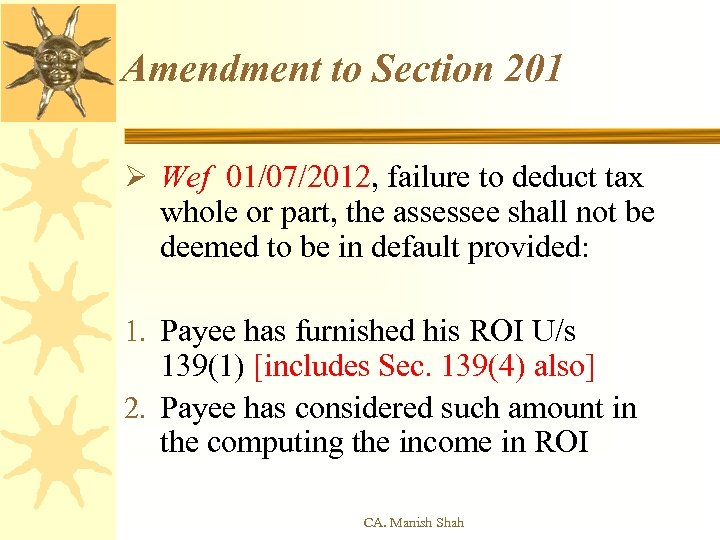 Amendment to Section 201 Ø Wef 01/07/2012, failure to deduct tax whole or part,
