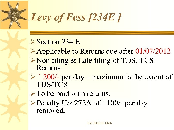 Levy of Fess [234 E ] Ø Section 234 E Ø Applicable to Returns