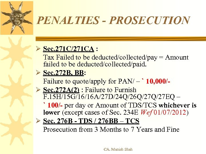 PENALTIES - PROSECUTION Ø Sec. 271 C/271 CA : Tax Failed to be deducted/collected/pay