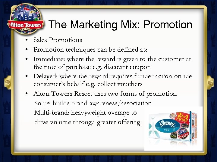 The Marketing Mix: Promotion • Sales Promotions • Promotion techniques can be defined as: