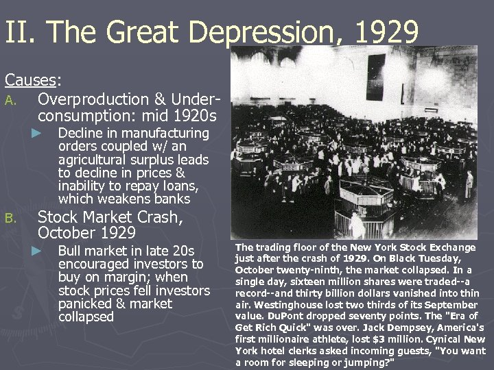 II. The Great Depression, 1929 Causes: A. Overproduction & Underconsumption: mid 1920 s ►