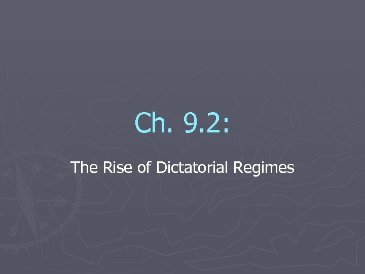 Ch. 9. 2: The Rise of Dictatorial Regimes