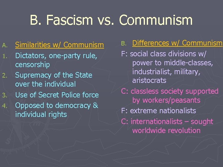 B. Fascism vs. Communism A. 1. 2. 3. 4. Similarities w/ Communism Dictators, one-party