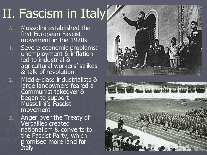 II. Fascism in Italy A. 1. 2. 3. Mussolini established the first European Fascist