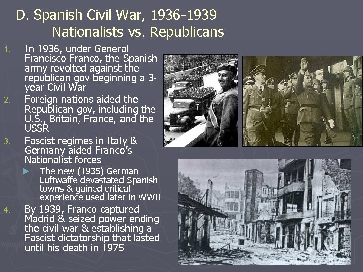 D. Spanish Civil War, 1936 -1939 Nationalists vs. Republicans 1. 2. 3. In 1936,