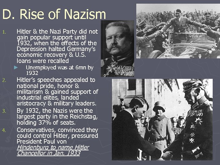 D. Rise of Nazism 1. Hitler & the Nazi Party did not gain popular
