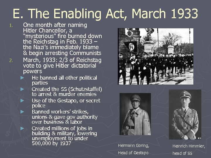 E. The Enabling Act, March 1933 1. 2. One month after naming Hitler Chancellor,