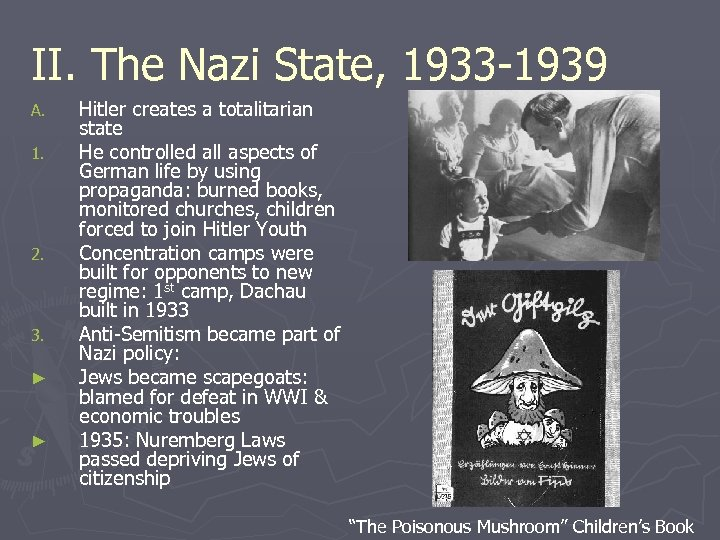 II. The Nazi State, 1933 -1939 A. 1. 2. 3. ► ► Hitler creates