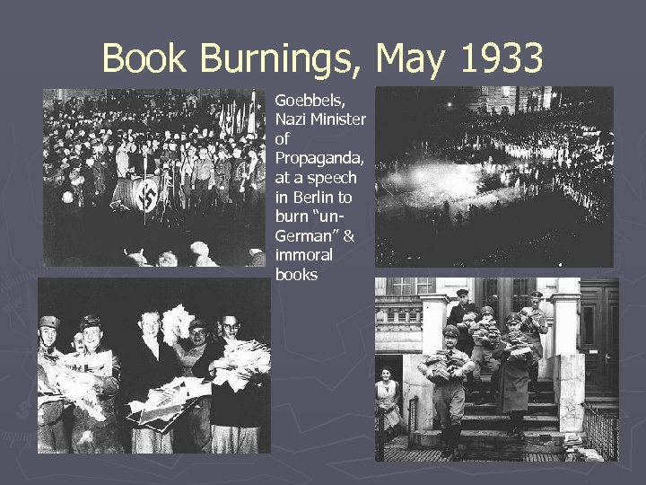 Book Burnings, May 1933 Goebbels, Nazi Minister of Propaganda, at a speech in Berlin