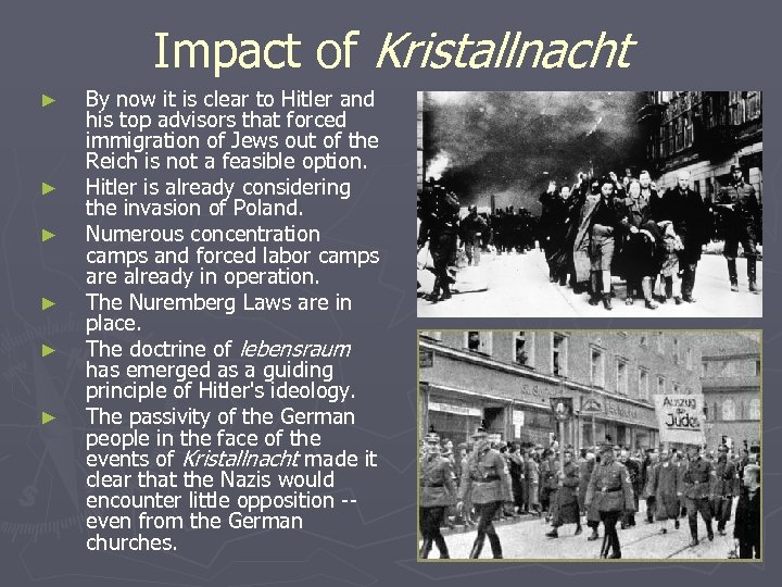 Impact of Kristallnacht ► ► ► By now it is clear to Hitler and