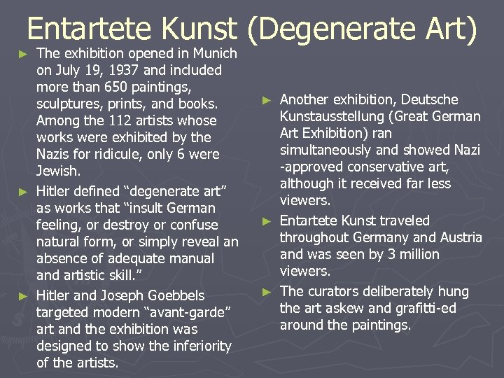 Entartete Kunst (Degenerate Art) The exhibition opened in Munich on July 19, 1937 and