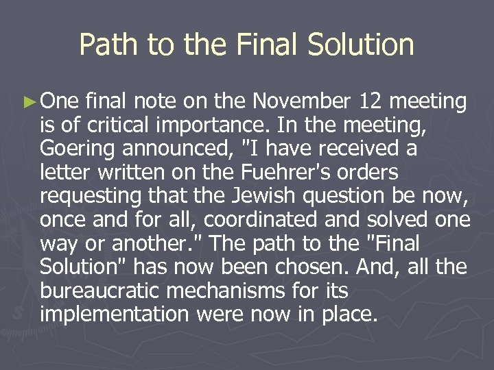 Path to the Final Solution ► One final note on the November 12 meeting