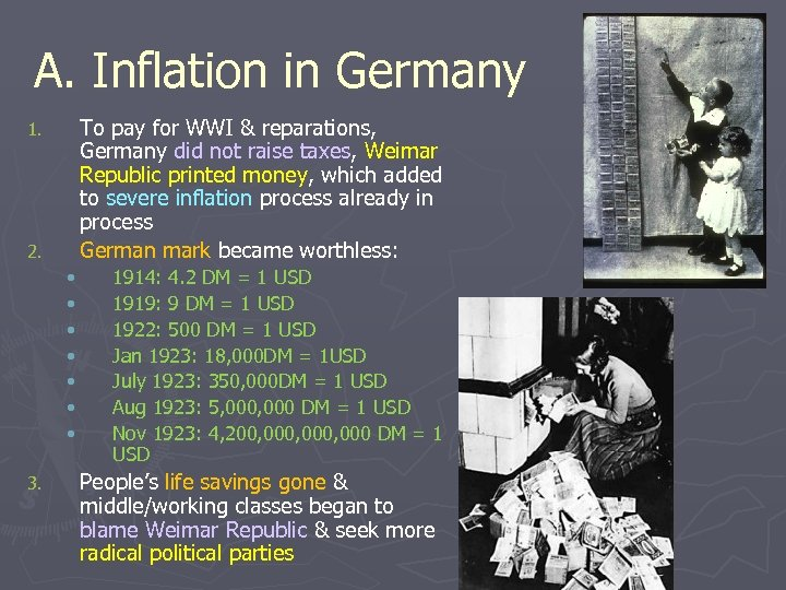 A. Inflation in Germany To pay for WWI & reparations, Germany did not raise