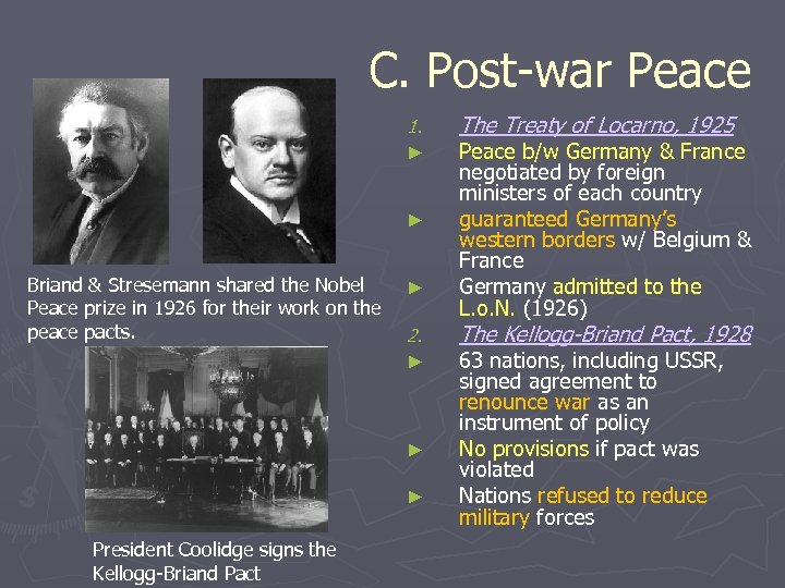 C. Post-war Peace 1. ► ► Briand & Stresemann shared the Nobel Peace prize