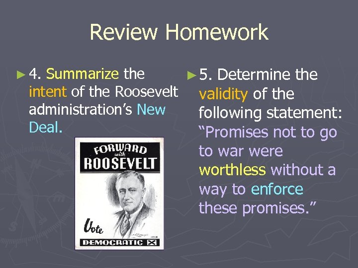 Review Homework Summarize the ► 5. Determine the intent of the Roosevelt validity of