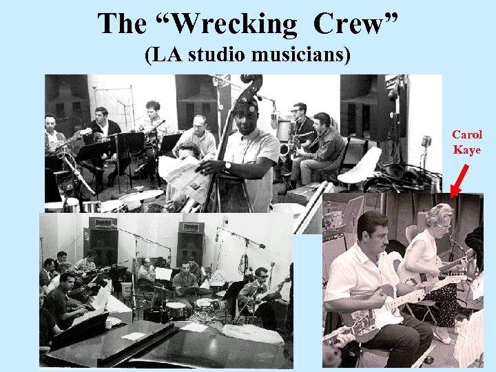 "The ""Wrecking Crew"" (LA studio musicians) Carol Kaye"