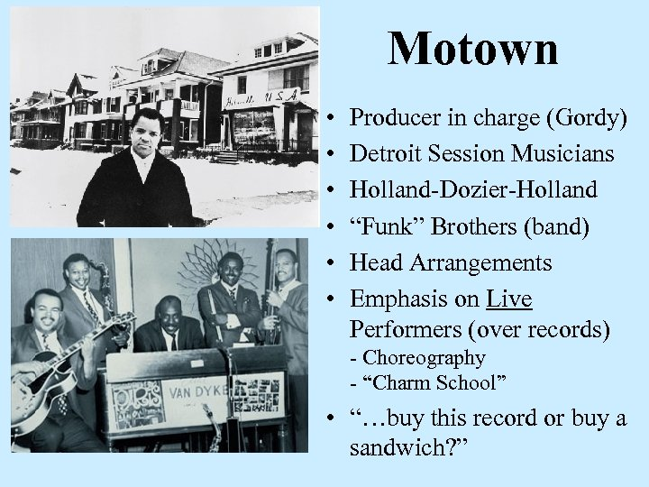 """Motown • • • Producer in charge (Gordy) Detroit Session Musicians Holland-Dozier-Holland """"Funk"""" Brothers"""