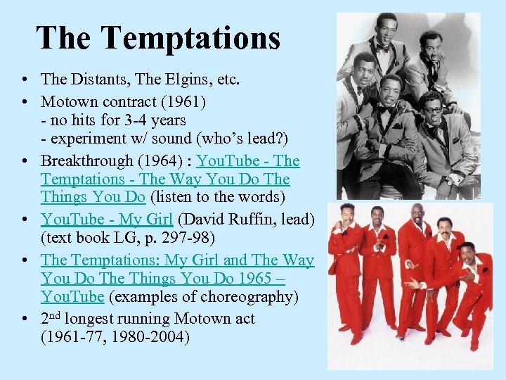The Temptations • The Distants, The Elgins, etc. • Motown contract (1961) - no