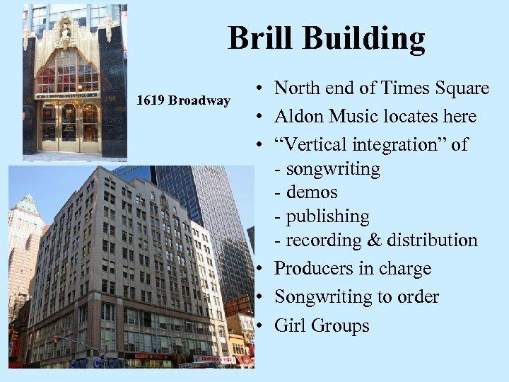 Brill Building 1619 Broadway • North end of Times Square • Aldon Music locates