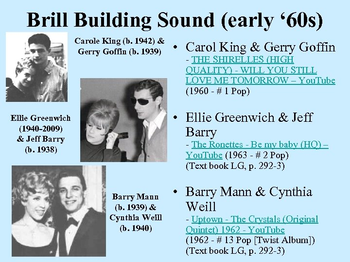 Brill Building Sound (early ' 60 s) Carole King (b. 1942) & Gerry Goffin