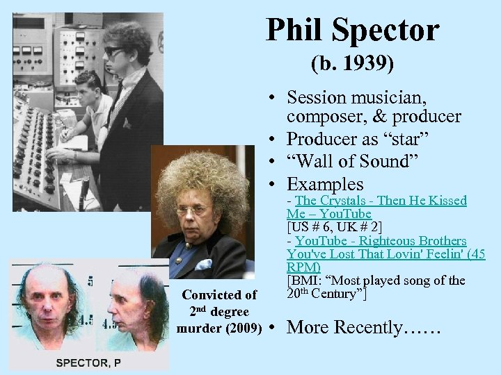 """Phil Spector (b. 1939) • Session musician, composer, & producer • Producer as """"star"""""""