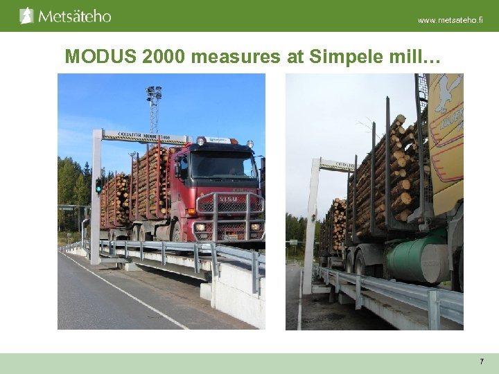 www. metsateho. fi MODUS 2000 measures at Simpele mill… 7