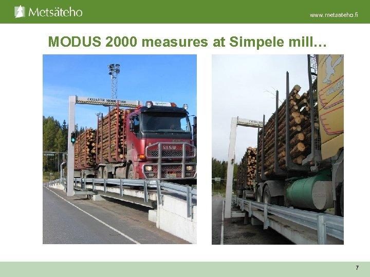 www. metsateho. fi MODUS 2000 measures at Simpele mill… 7