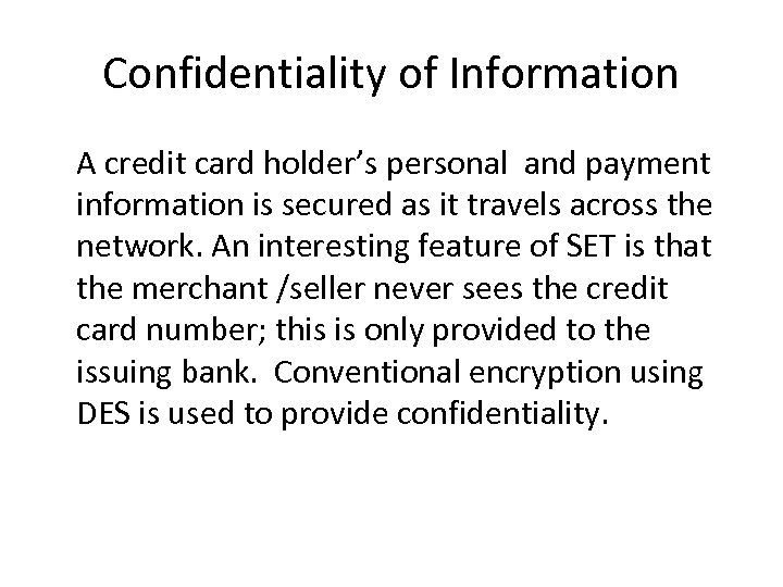 Confidentiality of Information A credit card holder's personal and payment information is secured as